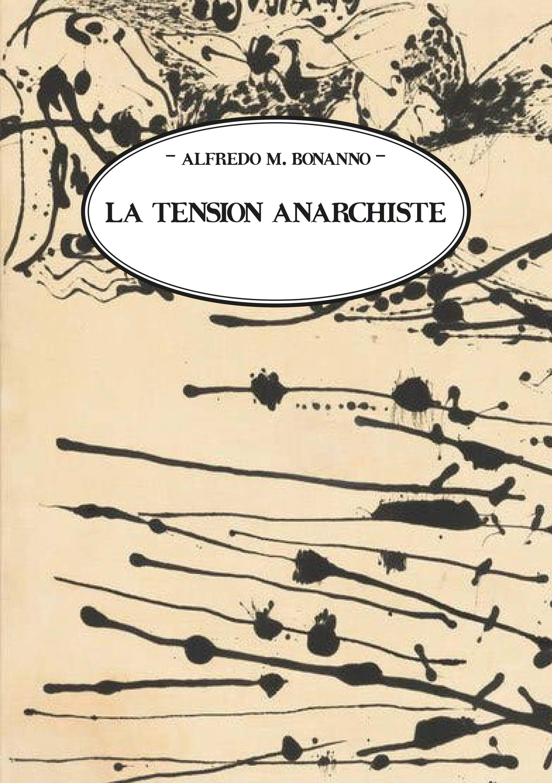 La tension anarchiste